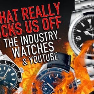 Top Pet Peeves, Hates & Industry Controversy: Watch Collection Talk #6
