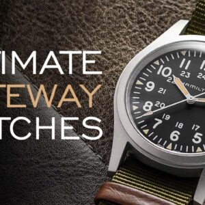 The Ultimate Gateway Watches - Affordable Watches Most Likely to Create a Watch Enthusiast