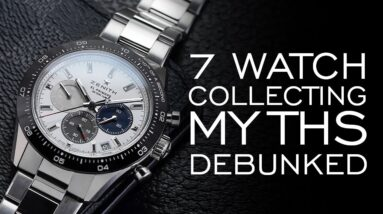 7 of the Biggest Watch Collecting Myths - Watches as Investments, Grail Watches & More