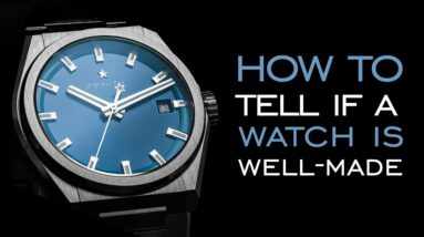 How to Tell if a Watch is Well-Made