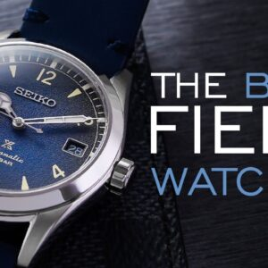 The BEST Field Watches - Affordable to Luxury
