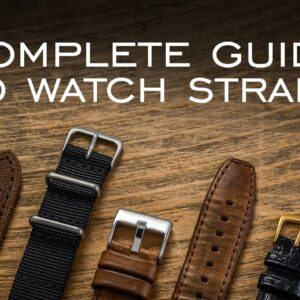 A Complete Guide to Watch Straps: Everything You Should Know