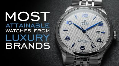 The Most Attainable Watches From Luxury Brands - Rolex, Tudor, Breitling, Grand Seiko, & MORE